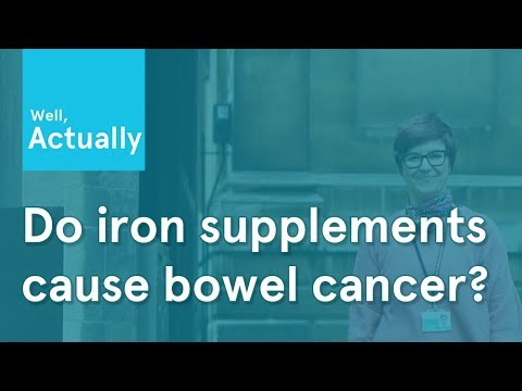 Do iron supplements cause bowel cancer? | Well, Actually | Ep.1