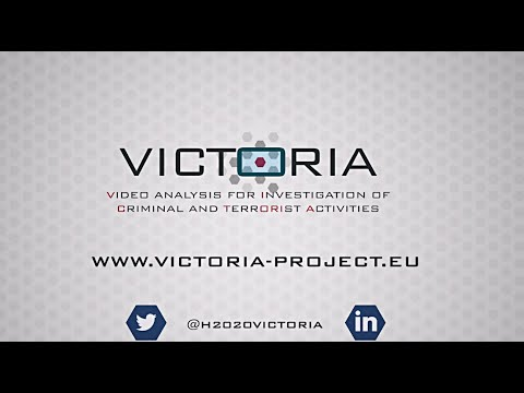VICTORIA H2020 EU Project: Video Analysis for Investigation of Criminal and Terrorist Activities