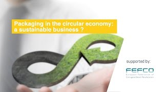 Packaging in the circular economy: a sustainable business?