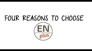 Four reasons to choose ENplus®
