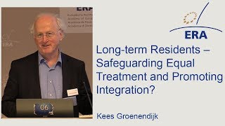 Long-term Residents – Safeguarding Equal Treatment and Promoting Integration?