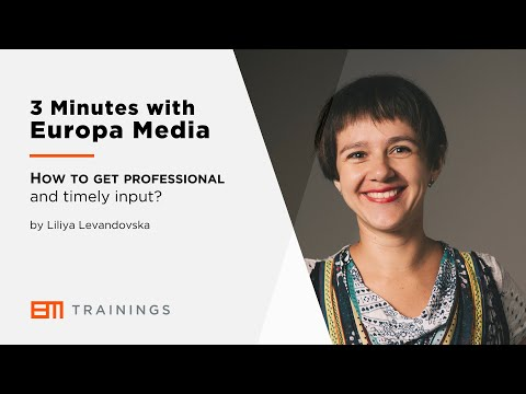 3 Minutes with Europa Media - How to get professional and timely input?