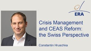 Crisis Management and CEAS Reform: the Swiss Perspective