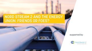 Nord Stream 2 and the Energy Union: Friends or foes?