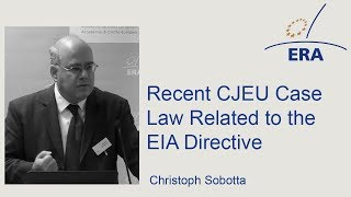 Recent CJEU Case Law Related to the EIA Directive