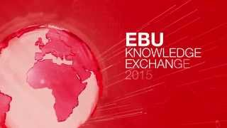 EBU Knowledge Exchange 2015: Public Service Media Contribution to Society (Geneva, Switzerland)