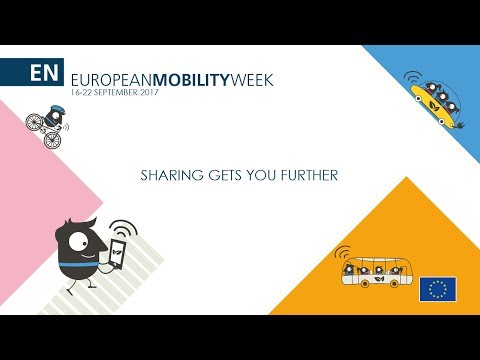 EUROPEAN MOBILITY WEEK 2017 in English: SHARING GETS YOU FURTHER