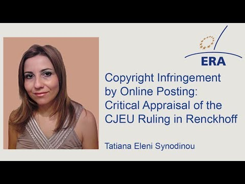 Copyright Infringement by Online Posting: Critical Appraisal of the CJEU Ruling in Renckhoff