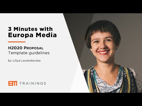 3 Minutes with Europa Media - H2020 Proposal Template Guidelines