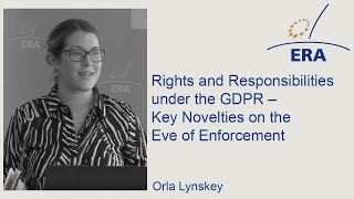 Rights and Responsibilities under the GDPR – Key Novelties on the Eve of Enforcement